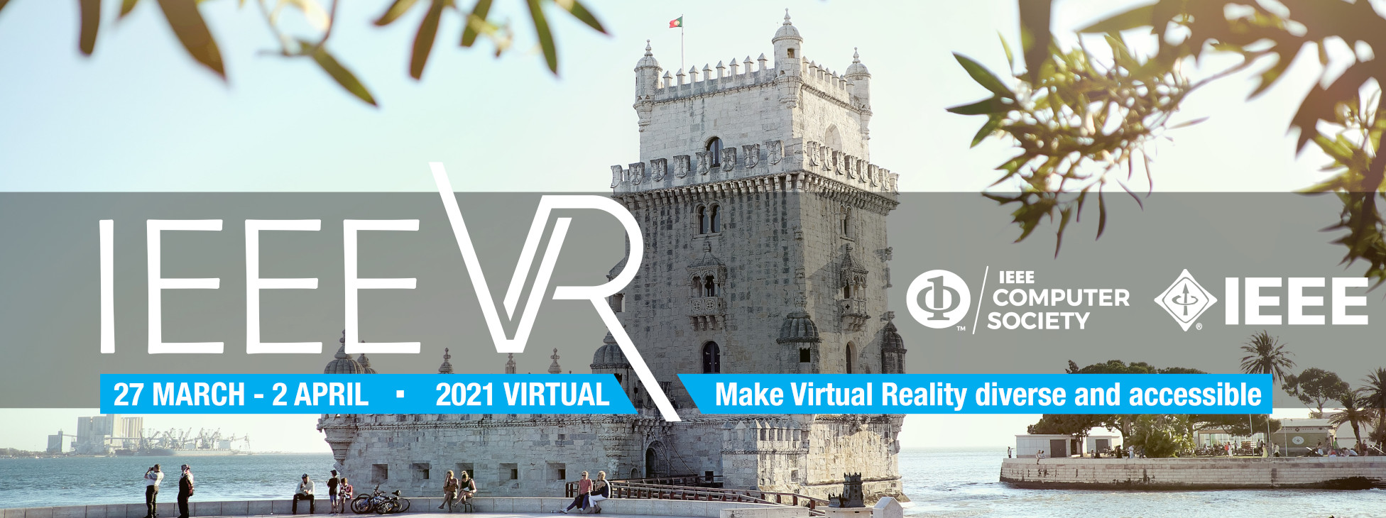Image of the Belem Tower in Lisbon along with a view for the Tagus river. And the Logo for IEEEVR Lisbon 2021 with the moto: make virtual reality diverse and acessible.